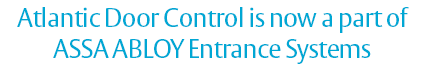 Atlantic Door Control is now a part of ASSA ABLOY Entrance Systems